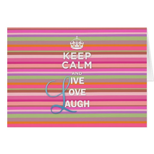 """Cool trendy quote """"Keep Calm and Live Love Laugh"""" Card"""
