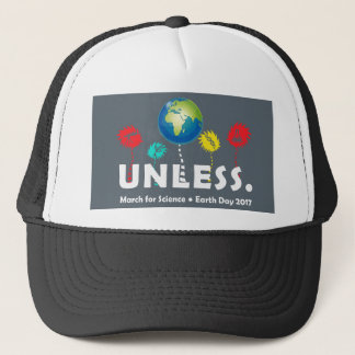 Cool Unless March Science Earth Day 2017 Trucker Hat