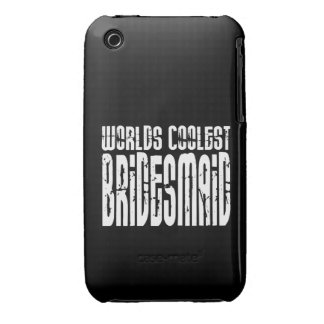 Cool Wedding Party Favor Worlds Coolest Bridesmaid Case-Mate iPhone 3 Case