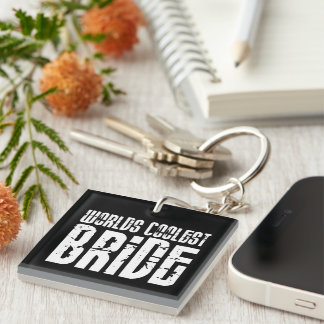 Cool Weddings Bridal Showers Worlds Coolest Bride Single-Sided Square Acrylic Keychain