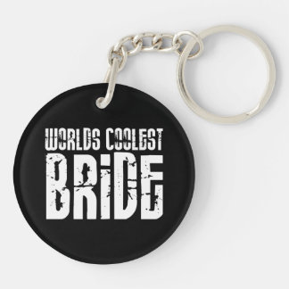 Cool Weddings Bridal Showers Worlds Coolest Bride Double-Sided Round Acrylic Keychain