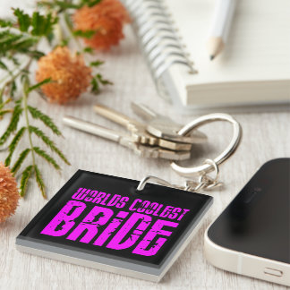 Cool Weddings & Brides : Pink Worlds Coolest Bride Single-Sided Square Acrylic Keychain