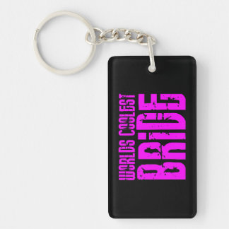 Cool Weddings & Brides : Pink Worlds Coolest Bride Double-Sided Rectangular Acrylic Keychain