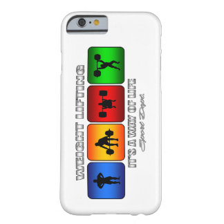 Cool Weight Lifting It Is A Way Of Life Barely There iPhone 6 Case