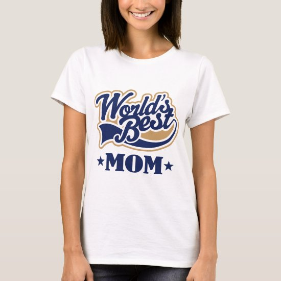 Cool World's Best Mom Gift T-Shirt