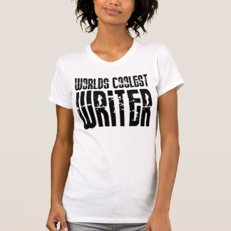 Cool Writers : Worlds Coolest Writer Shirt