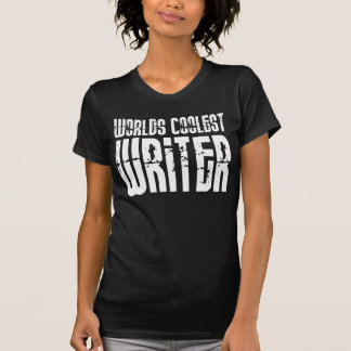 Cool Writers : Worlds Coolest Writer T-shirts