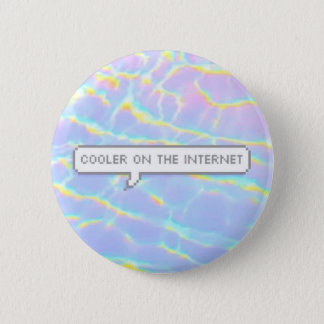 Cooler On The Internet Button