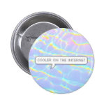 Cooler On The Internet Pinback Buttons
