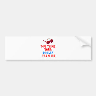 Cooler Than Me Bumper Stickers