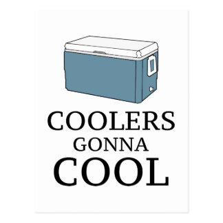 Coolers Gonna Cool Postcard