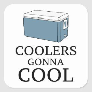 Coolers Gonna Cool Square Sticker