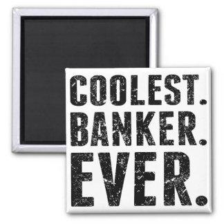 Coolest. Banker. Ever. 2 Inch Square Magnet
