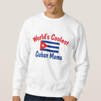 Coolest Cuban Mama Sweatshirt