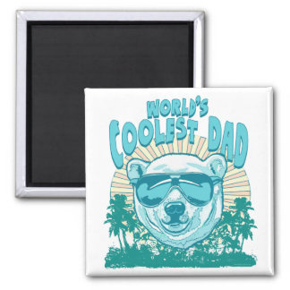 Coolest Dad Ever Gear by Mudge 2 Inch Square Magnet