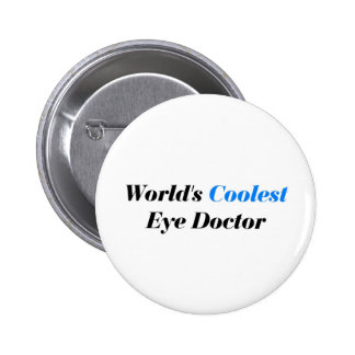 Coolest Eye Doctor Pinback Button