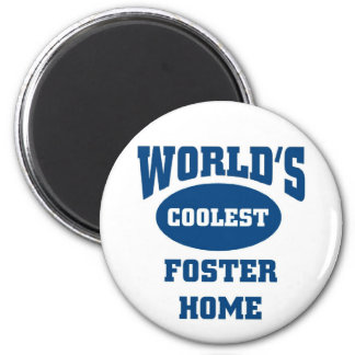 Coolest Foster Home 2 Inch Round Magnet