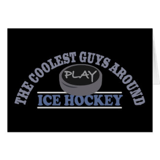 Coolest Guys Play Ice Hockey Greeting Card