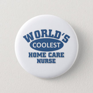 coolest Home Care Nurse Pinback Button
