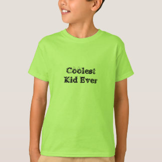 Coolest Kid Ever T-Shirt