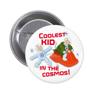 Coolest Kid In The Cosmos! 2 Inch Round Button