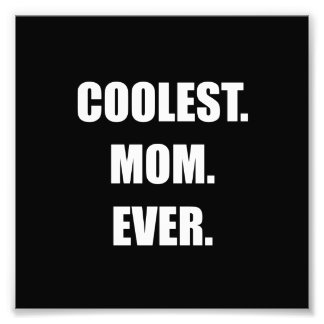Coolest Mom Ever Photo Print