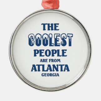 Coolest people are from Atlanta Metal Ornament