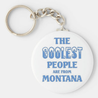 Coolest people are from Montana Key Chain