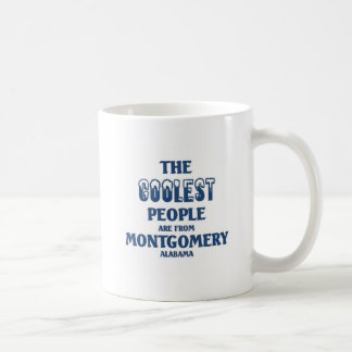 Coolest people are from Montgomery Classic White Coffee Mug