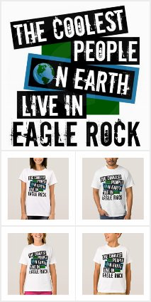 Coolest People Live in Eagle Rock