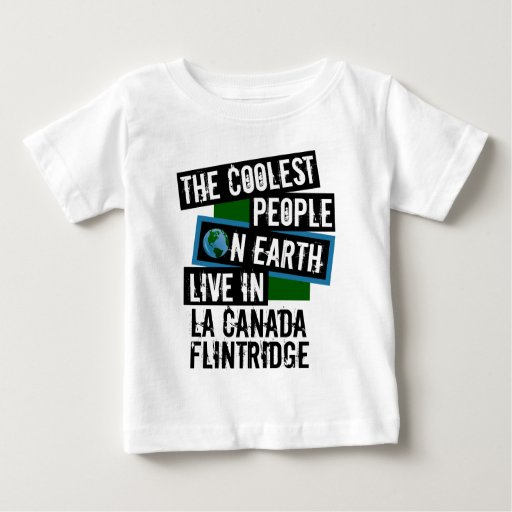 The Coolest People on Earth Live in La Canada Flintridge Baby Fine Jersey T-Shirt