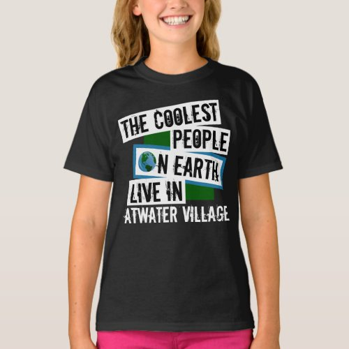 Coolest People on Earth Live in Atwater Village T-Shirt