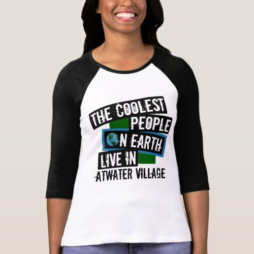 The Coolest People on Earth Live in Atwater Village Raglan T-Shirt