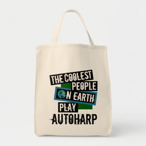 The Coolest People on Earth Play Autoharp Grocery Tote Bag