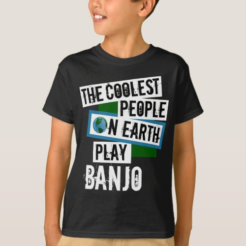 The Coolest People on Earth Play Banjo Music Lover T-Shirt
