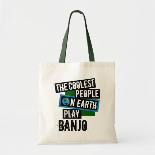The Coolest People on Earth Play Banjo Budget Tote Bag