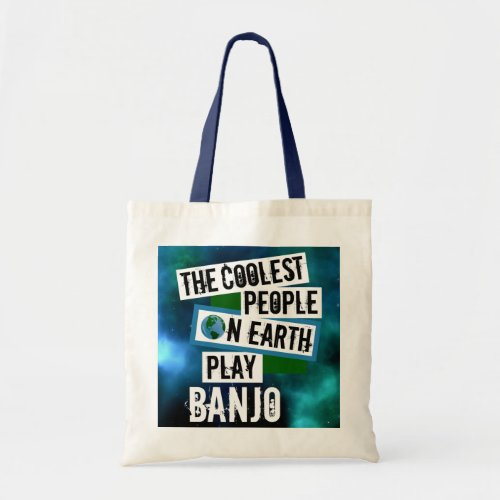 The Coolest People on Earth Play Banjo Nebula Budget Tote Bag