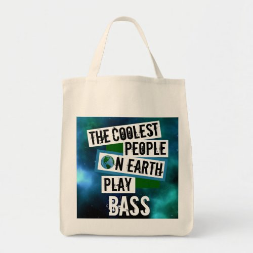 The Coolest People on Earth Play Bass Nebula Grocery Tote Bag