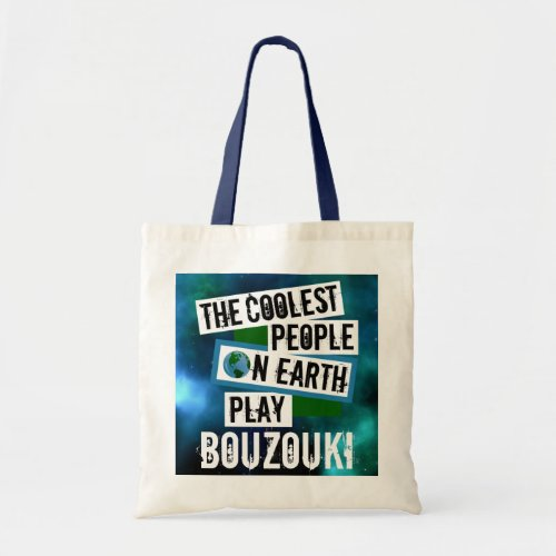 The Coolest People on Earth Play Bouzouki Nebula Budget Tote Bag
