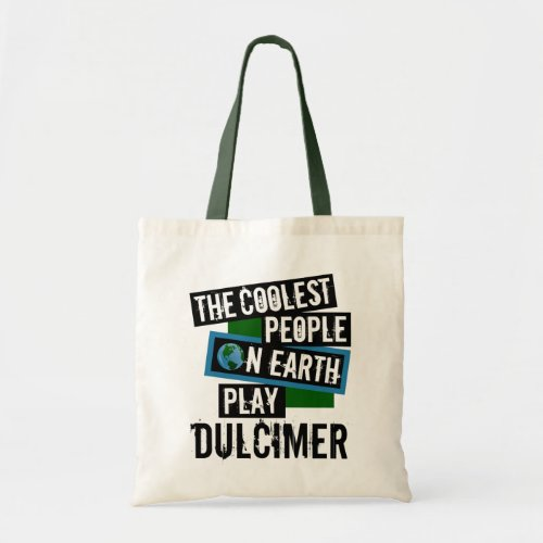 The Coolest People on Earth Play Dulcimer Budget Tote Bag
