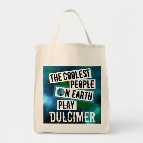The Coolest People on Earth Play Dulcimer Nebula Grocery Tote Bag