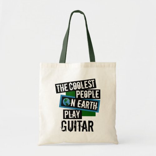 The Coolest People on Earth Play Guitar Budget Tote Bag