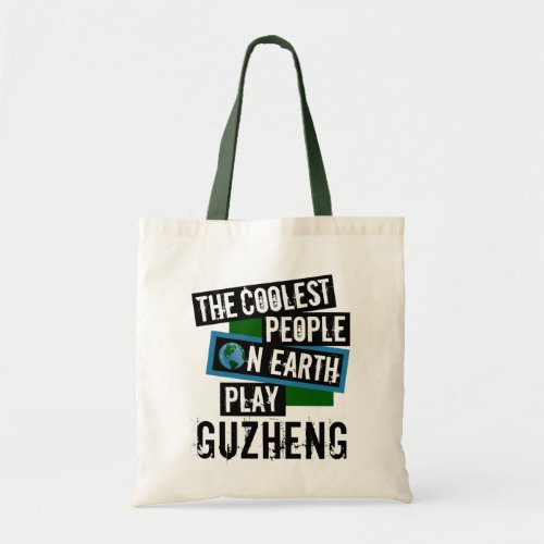 The Coolest People on Earth Play Guzheng Budget Tote Bag