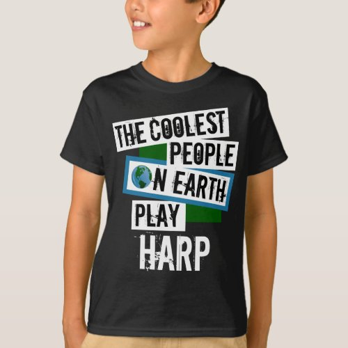 The Coolest People on Earth Play Harp String Instrument Harpist T-Shirt