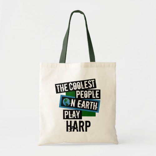 The Coolest People on Earth Play Harp Budget Tote Bag