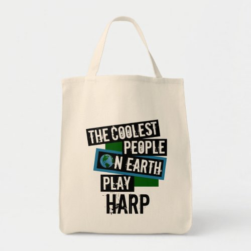 The Coolest People on Earth Play Harp Grocery Tote Bag