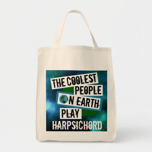 The Coolest People on Earth Play Harpsichord Nebula Grocery Tote Bag