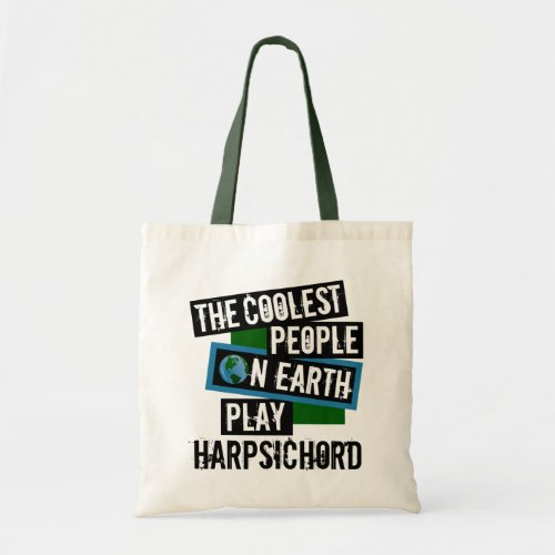 The Coolest People on Earth Play Harpsichord Budget Tote Bag