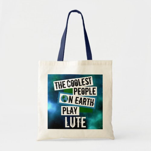 The Coolest People on Earth Play Lute Nebula Budget Tote Bag