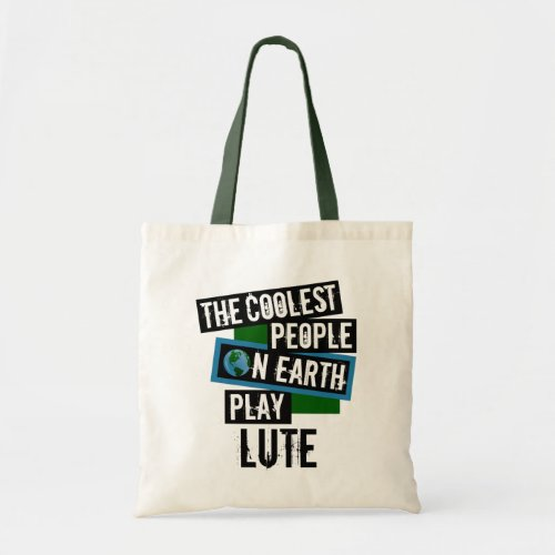 The Coolest People on Earth Play Lute Budget Tote Bag